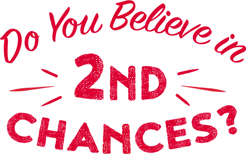 Do you believe in 2nd chances?